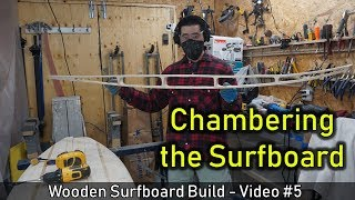 How to Make a Wooden Surfboard #05: Chambering the Surfboard