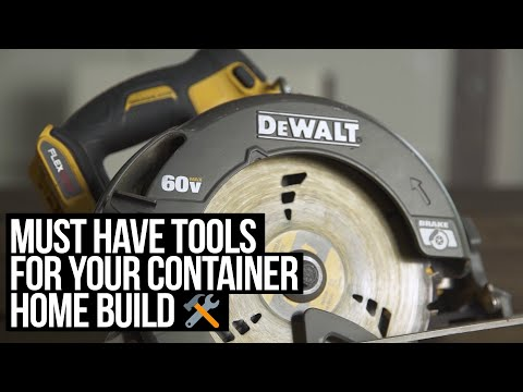 Must Have Tools for your Container Home Build