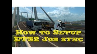 How to Set up and install ETS2 Job Sync
