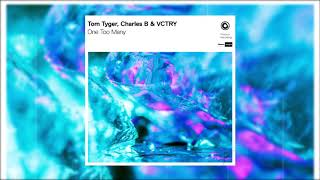 Tom Tyger, Charles B & VCTRY - One Too Many (Official Audio)