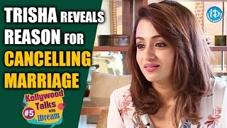 Trisha Reveals Reason for Cancelling Marriage || Kollywood Talks With iDream