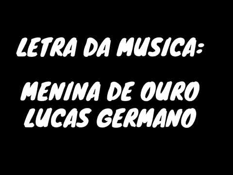 Nicolas Germano - Menina de Ouro (Letra)