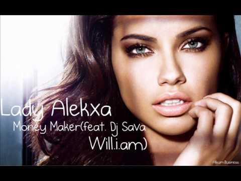 Lady Alekxa feat  Dj Sav Money Makerfeat Will i am mp3