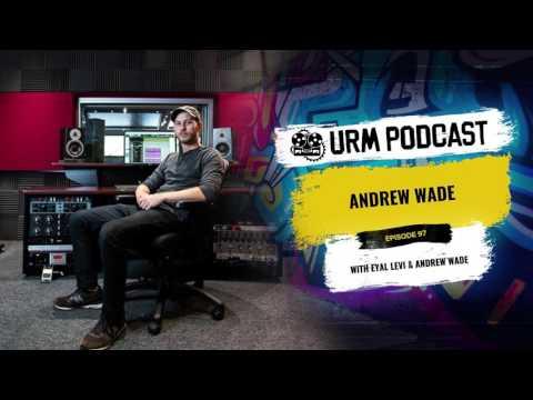 URM Podcast EP97 | Andrew Wade