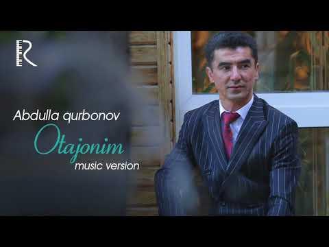 Abdulla Qurbonov - Otajonim