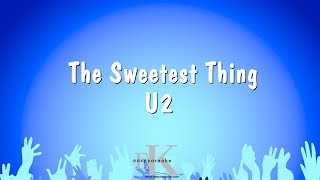 The Sweetest Thing - U2 (Karaoke Version)