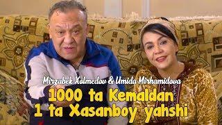 "Mirzabek Xolmedov & Umida Mirhamidova - ""1000 ta Kemaldan 1 ta Xasanboy yahshi"""