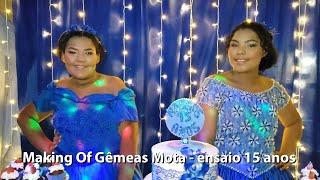 Making Of Gêmeas Mota - ensaio 15 anos