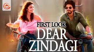 Dear zindagi first look - shah rukh khan, alia bhatt - gauri shinde