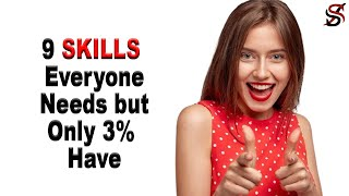 9 Skills Everyone Needs but Only 3% Have