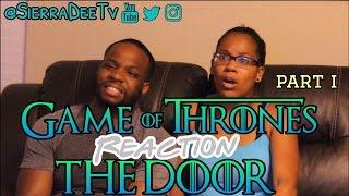 Game of Thrones S6E5 - PART ONE -  *THE DOOR*  Reaction