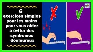 6 Exercices simples pour les mains pour vous aider à éviter des syndromes douloureux