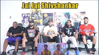 Jai Jai Shivshankar | War | Hrithik Roshan | Tiger Shroff | REACTION