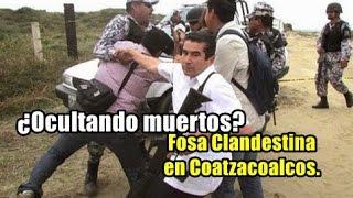 ¿Cuántos muertos hay en la fosa de Coatzacoalcos, que no quieren prensa?