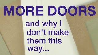 More on Doors - and why I don't make them this way...