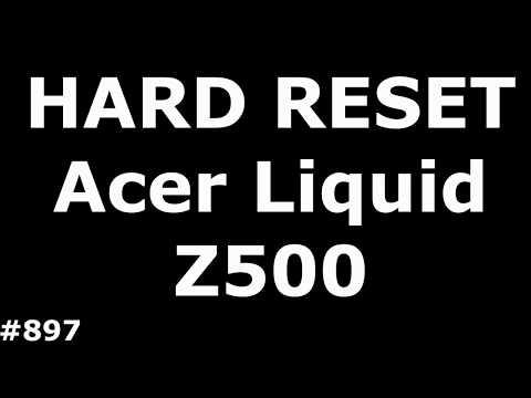 Сброс настроек Acer Liquid Z500 (Hard Reset Acer Liquid Z500)