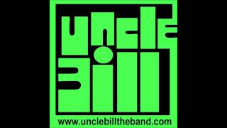 UNCLE BILL- A TOXIC BEING YouTube Videos