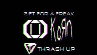 Celldweller vs. KoRn - Gift For A Freak [Thrash Up]