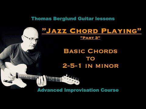 """""""Jazz chord playing"""" part 3 - Basic chords to 2-5-1 in minor - Jazz guitar lesson"""
