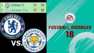 Fußball Manager 18 - Saisonfinale - Leicester vs. Chelsea / WM - Vorbereitung