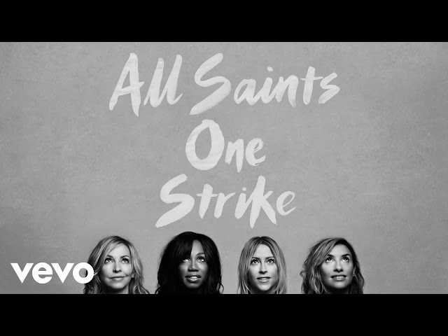 All Saints Are Back Listen To The Bands New Song One