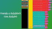 Programando em blocos no Arduino com ArduBlock - YouTube