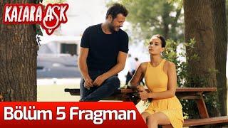 Kazara Aşk 5. Bölüm Fragman