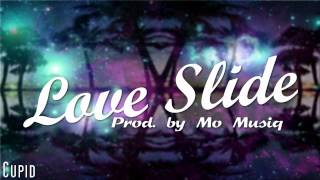 Cupid - Love Slide (Prod. by Mo Musiq)