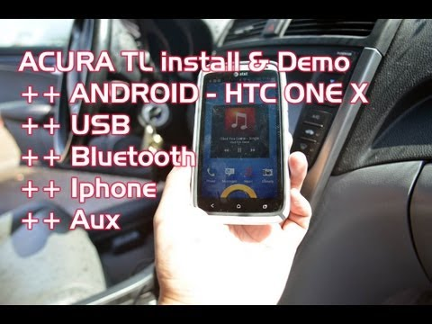 Acura TL Android BLUETOOTH USB, A2DP AVRCP, Ipod, Aux, HTC ONEX  GromAudio & AutoToyscom