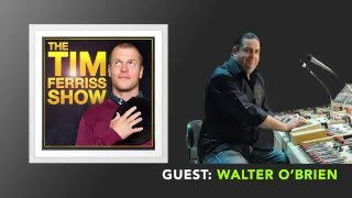 Walter O'Brien Interview (Full Episode) | The Tim Ferriss Show (Podcast)