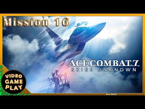 Ace Combat 7  Part 12  Mission 16  Gameplay Walkthrough - No commentary
