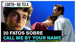 ME CHAME PELO SEU NOME | 20 fatos e curiosidades (Call me by your name)