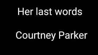 Courtney Parker (Her Last Words) lyrics