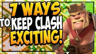 7 Ways to Keep Clash of Clans EXCITING and FUN!