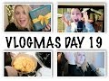 VLOGMAS DAY 19 -  PRESENTS, PASTA & PODCASTS