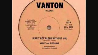Vance & Suzzanne - I Can't Get Along Without You