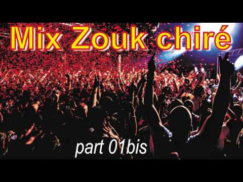 Mix Zouk chiré part 01bis - (c.c.) -
