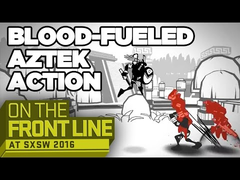 Bloody Combat Builds Empires in Aztez - On the Front Line SXSW 2016