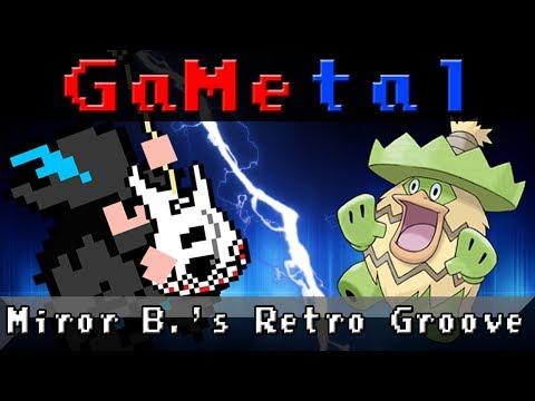 Miror B's Retro Groove (Pokémon Colosseum / Pokémon XD: Gale Of Darkness) - GaMetal Remix