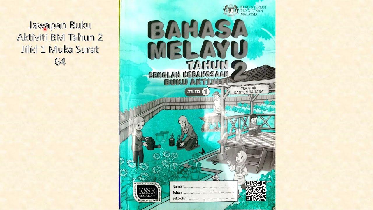 Jawapan Buku Aktiviti Jilid 1 Bahasa Melayu Tahun 2 M S 64 Youtube
