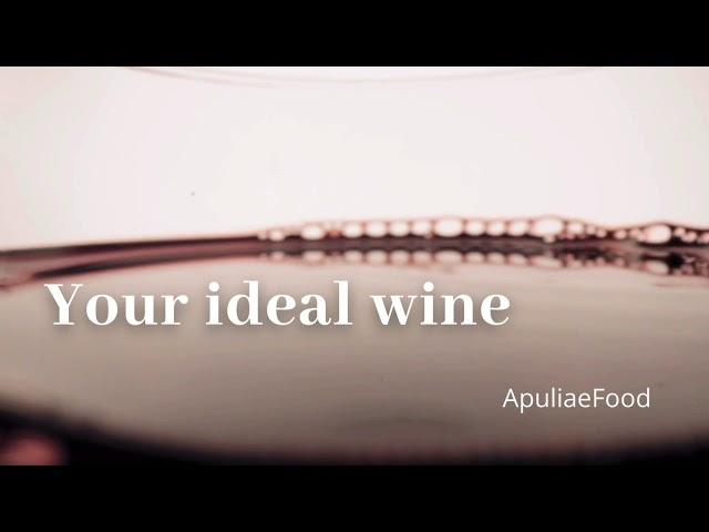 Apuliae Food: - Your ideal wine -