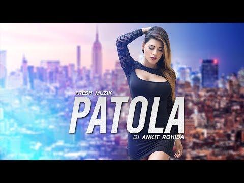 Patola (Remix) - DJ Ankit Rohida | Guru Randhawa
