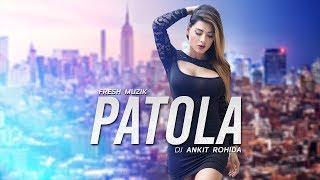 Gambar cover Patola (Remix) - DJ Ankit Rohida | Guru Randhawa