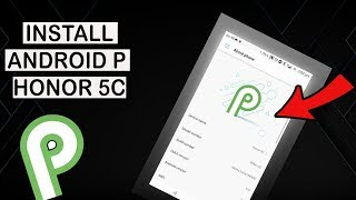How to Install (Update) Android P (9.0) in Honor 5c