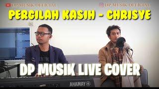 PERGILAH KASIH - CHRISYE ( DP MUSIK LIVE COVER)