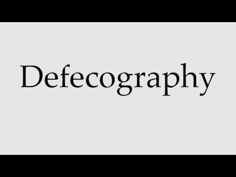 How to Pronounce Defecography