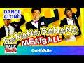 Banana Banana Meatball - Blazer Fresh | GoNoodle