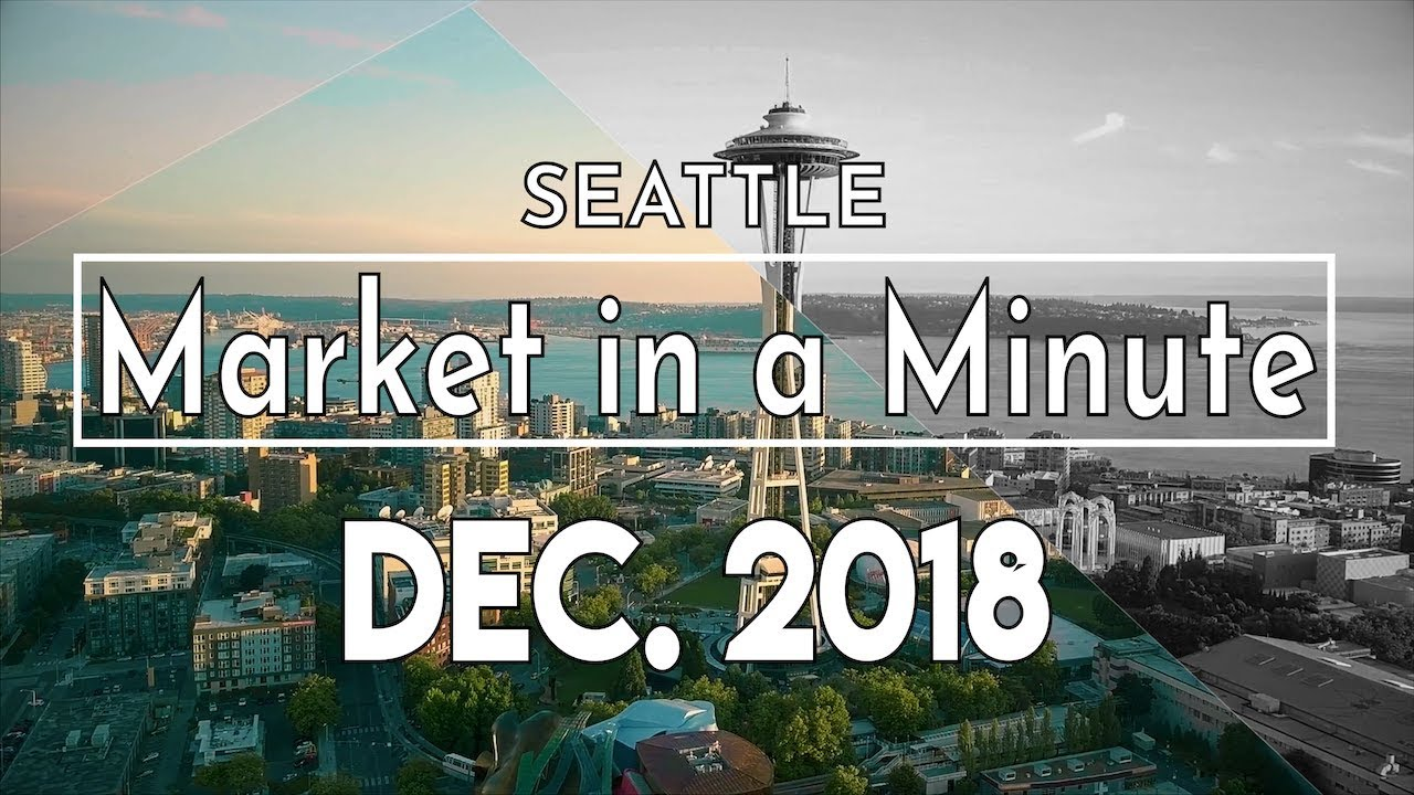 Seattle Real Estate Market in a Minute Update | December 2018