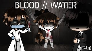 Download Blood//Water/Gachalife/GLMV Mp3 and Videos
