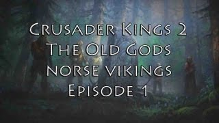 [1] Crusader Kings 2 The Old Gods (Norse Vikings)  The Viking Raids Begin